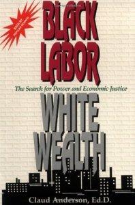 Black Labor - White Wealth